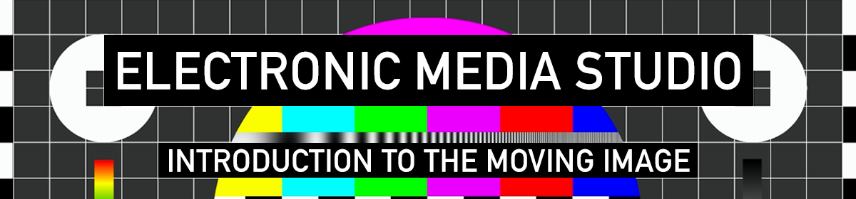 Electronic Media Studio –  Introduction to the Moving Image 60110