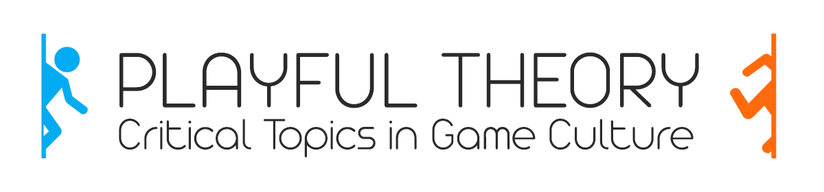 Playful Theory: Critical Topics in Game Culture
